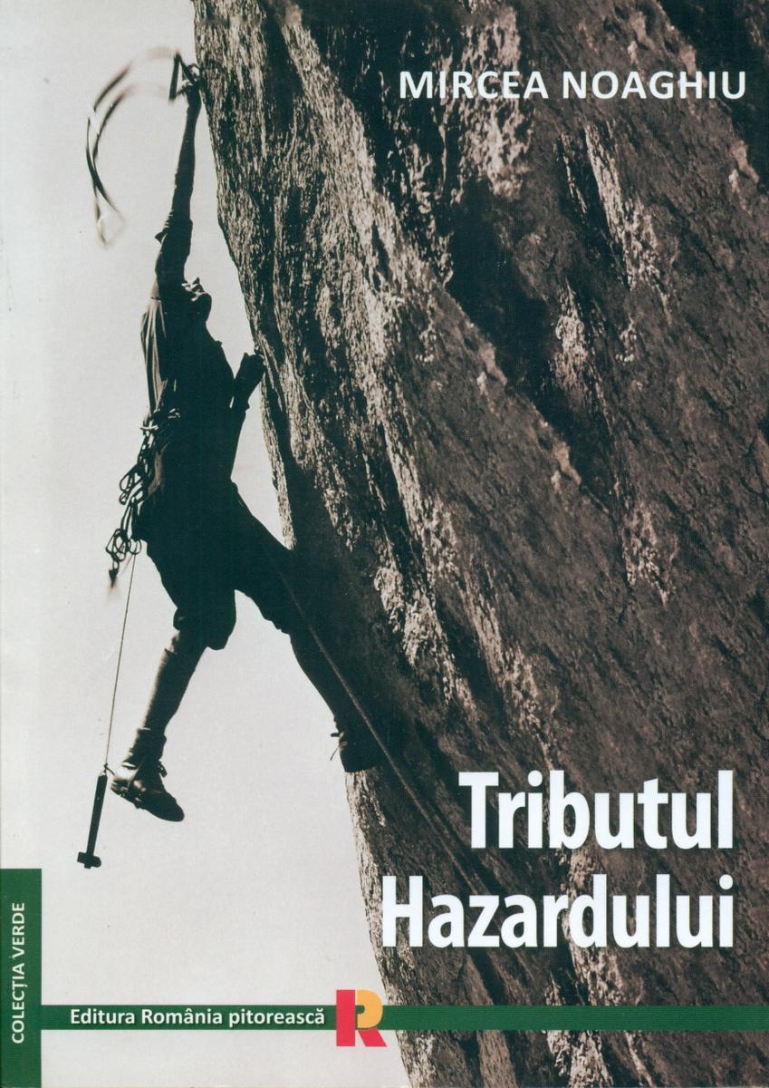 9 Mircea Noaghiu Tributul Hazardului C1 - Biblioteca montaniardului (I)